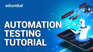Automation Testing Tutorial for Beginners | Software Testing Certification Training | Edureka