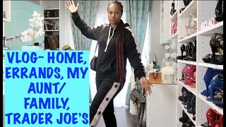 VLOG:LIFE ~ HOME | MY AUNT/FAMILY | TRADER JOE'S 4-18-19 & 4-28-19