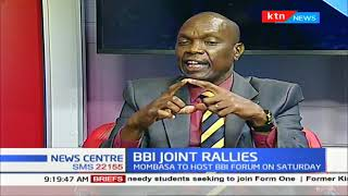 BBI Joint rallies:  Mombasa to host BBI forum on Saturday
