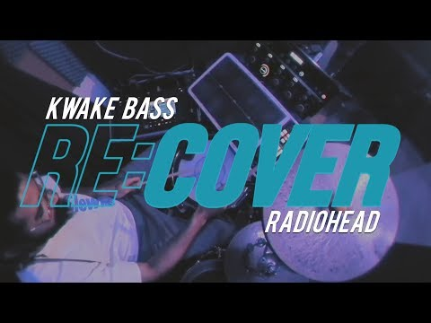 Kwake Bass covering Radiohead's 'Idoteque'