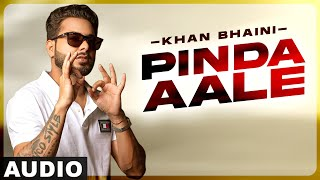 Pinda Aale (Full Audio) | Khan Bhaini ft Fateh | Syco Style | Latest Punjabi Songs 2020