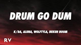 K/DA - DRUM GO DUM (Lyrics) ft. Aluna, Wolftyla   - YouTube