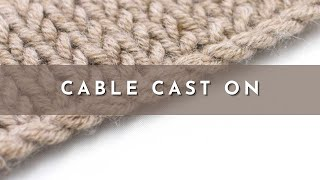 The Cable Cast On | Knitting Technique | Right Handed