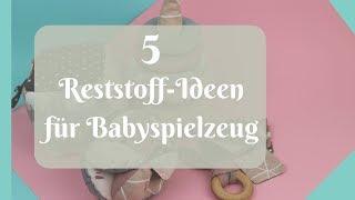 5 DIY Ideen aus Stoffresten für Babyspielzeug zum verarbeiten / Vorstellung Dorina 323 / Verlosung