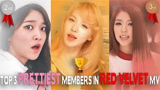 TOP 3 PRETTIEST MEMBERS IN EACH RED VELVET MV