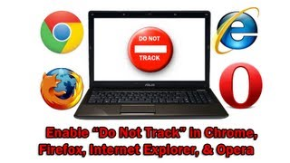 "How to Enable ""Do Not Track"" in Chrome, Firefox, Internet Explorer, and Opera"