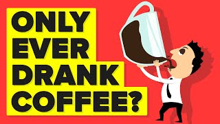 What If You Only Drank Coffee And Nothing Else?