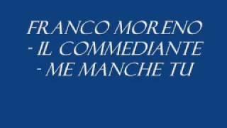 Franco Moreno   Me Manche Tu