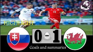 Highlights : Wales Vs Slovakia 1-0 Qualifications Euro Cup