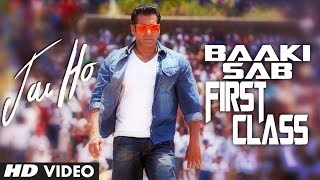 Baaki Sab First Class - Song Video - Jai Ho