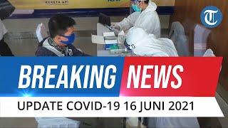 Update Covid-19 16 Juni: Salam Sehari Jumlah Pasien Positif Bertambah Hampir 10.000