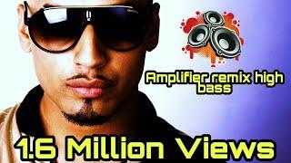 Imran Khan ( Amplifier ) Remix [ HIGH BASS ]