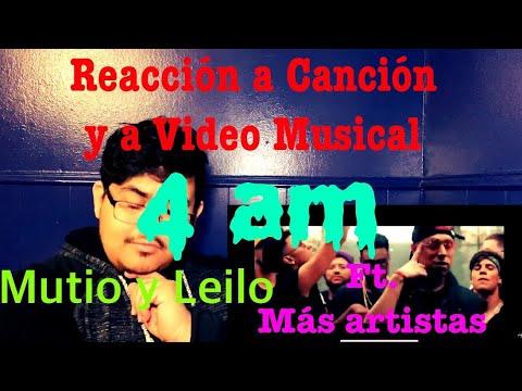 4 am - Mutio y Leilo en colaboración con Mvea, Joaquin Mendoza, Jmis, Frame & Cacique | Reacción