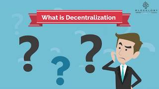 Blocklogy - What is Decentralization?