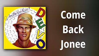 Devo // Come Back Jonee