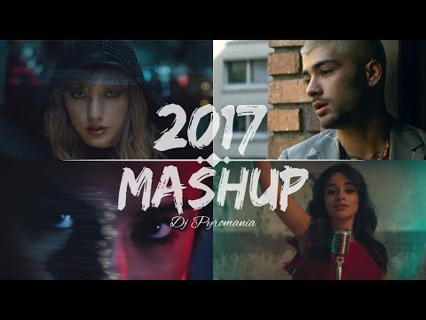 Pop Songs World 2017 - Mashup (Dj Pyromania) Mp3