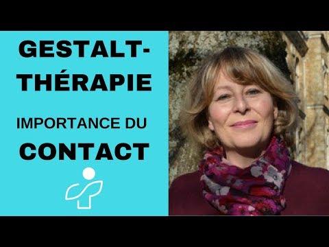 En quoi le contact est il important en Gestalt-thérapie ?
