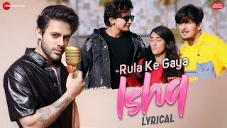 Rula Ke Gaya Ishq - Lyrical | Bhavin, Sameeksha   - YouTube