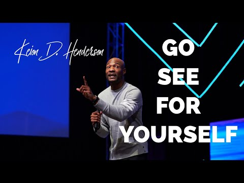 Go see for yourself | Pastor Keion Henderson