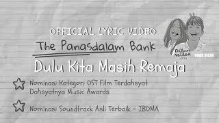 The Panasdalam Bank (Remastered 2018)   Dulu Kita Masih Remaja