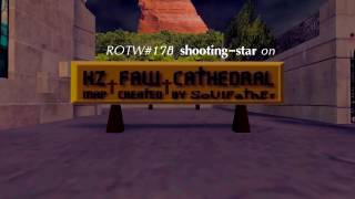 ROTW#178 shooting-star on kz_faw_cathedral_h