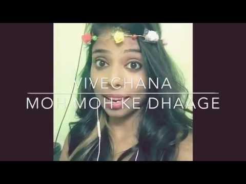 Moh Moh ke dhagey