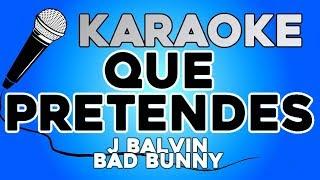 J. Balvin, Bad Bunny   Que Pretendes KARAOKE