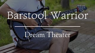 Dream Theater   Barstool Warrior Guitar Cover