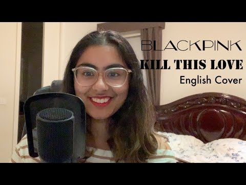 BLACKPINK (블랙핑크) - Kill This Love | English Cover