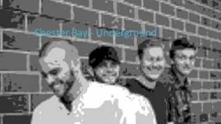 Chester Bay - Underground