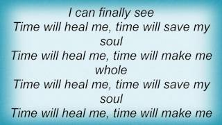 Everything - Time Will Heal Me Lyrics