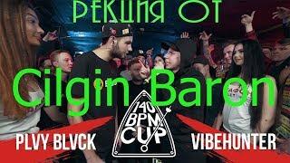 Реакция от Cilgin Baron на 140 BPM CUP: PLVY BLVCK X VIBEHUNTER (Полуфинал)