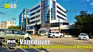 Checking out the area around Vancouver General Hospital during a weekday morning (narrated 4k video)