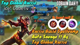 Karrie Jadi Sakit Banget !! Build LifeSteal Auto Savage By Global Karrie Mobile Legends