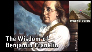 The Wisdom of Benjamin Franklin - Famous Quotes