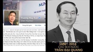 Hày ngừng ngay sự bịa đặt khốn nạn tột cùng về Chủ tịch Trần Đại Quang | Kholo.pk