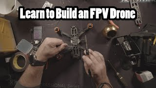 How to Build a Cinematic FPV Drone in 2020 - For Creators, Hobbyists, and Professionals