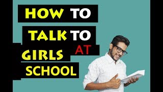 How to Talk To Girls At SCHOOL / CLASS Room | Hindi