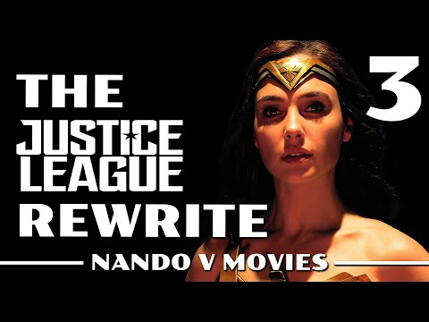 The Justice League Rewrite (Part 3)