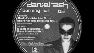 Daniel Ash – Burning Man (Morel's Pink Noise Vocal Mix)