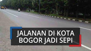 Imbas Imbauan #DiRumahAja, Beberapa Jalanan di Kota Bogor yang Biasanya Macet Kini Jadi Sepi