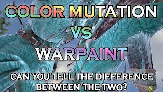 Great Color Mutation VS Warpaint   Can You Tell The Difference Between The Two?  Ark Survival
