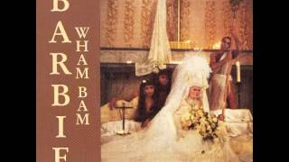 Barbie ( Army of Lovers) Wham Bam