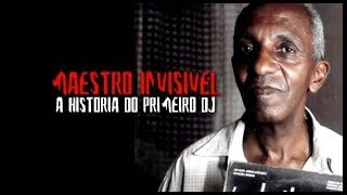 Maestro Invisível - A História de Seo Osvaldo, primeiro DJ do Brasil