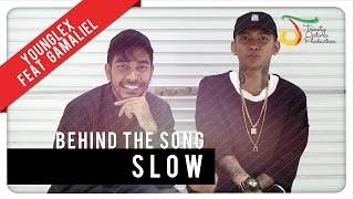 Young Lex Feat. Gamaliél - Slow   Behind The Song