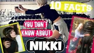 10 FACTS YOU DON'T KNOW ABOUT NIKKI