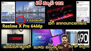 Realme X Pro with 64MP Camera Confirmed,Redmi K20 & K20 Pro tomorrow,Oneplus TV India,Samsung A90 5G