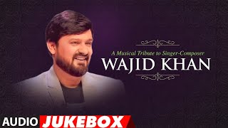 A Musical Tribute To Singer - Composer Wajid Khan | Audio Jukebox - Download this Video in MP3, M4A, WEBM, MP4, 3GP