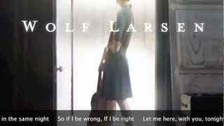 Wolf Larsen - If I Be Wrong [LYRICS]