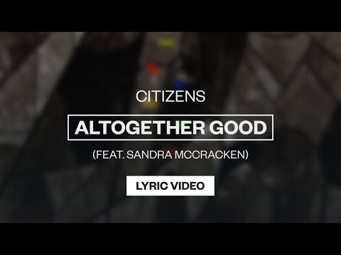 Altogether Good - Youtube Lyric Video